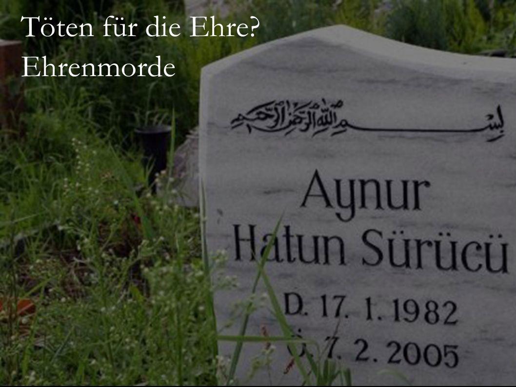 Töten für die Ehre? Ehrenmorde
