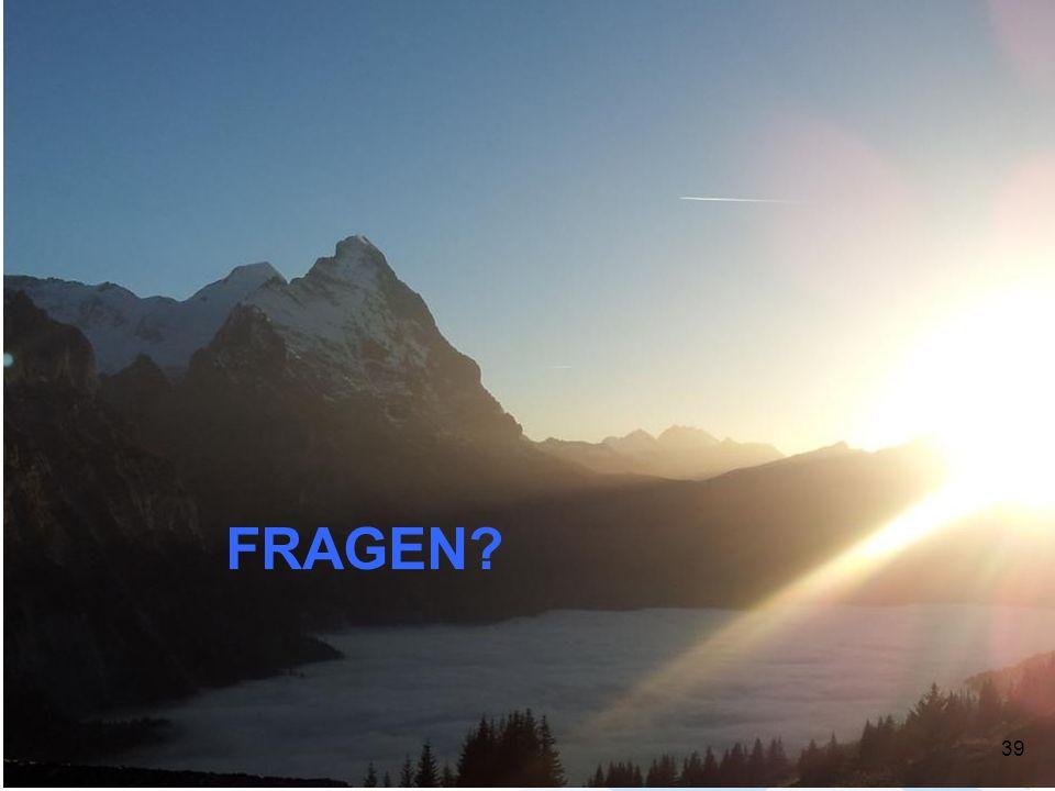 FRAGEN? 39