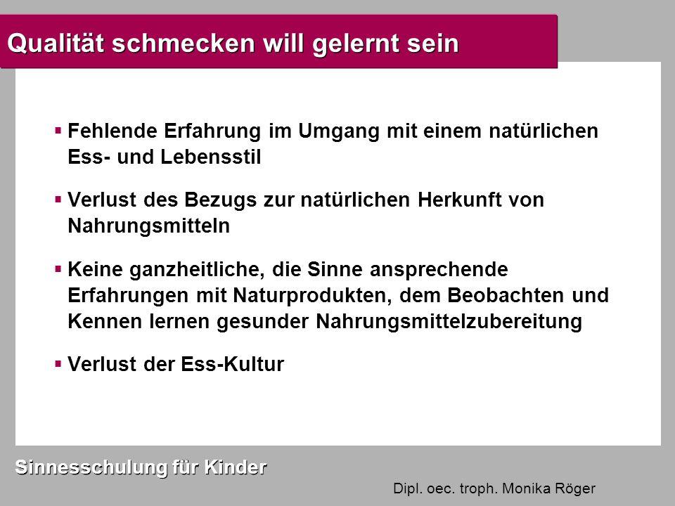 Dipl. oec. troph. Monika Röger Sinnesschulung für Kinder SINNESPARCOURS
