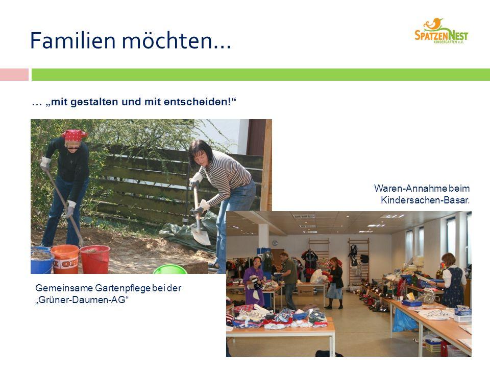 """Familien möchten… … """"mit gestalten und mit entscheiden! Gemeinsame Gartenpflege bei der """"Grüner-Daumen-AG Waren-Annahme beim Kindersachen-Basar."""