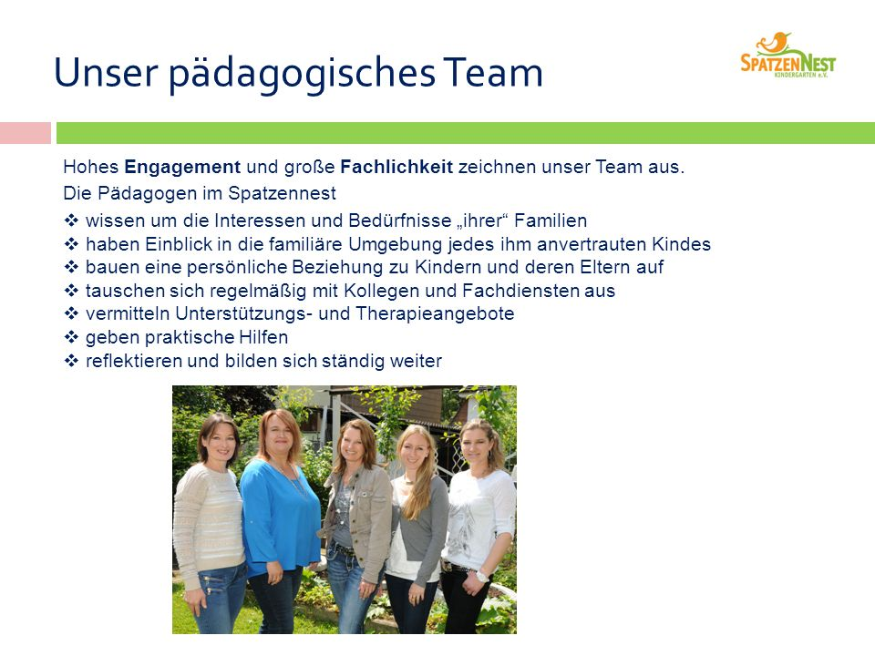 Unser pädagogisches Team Hohes Engagement und große Fachlichkeit zeichnen unser Team aus.