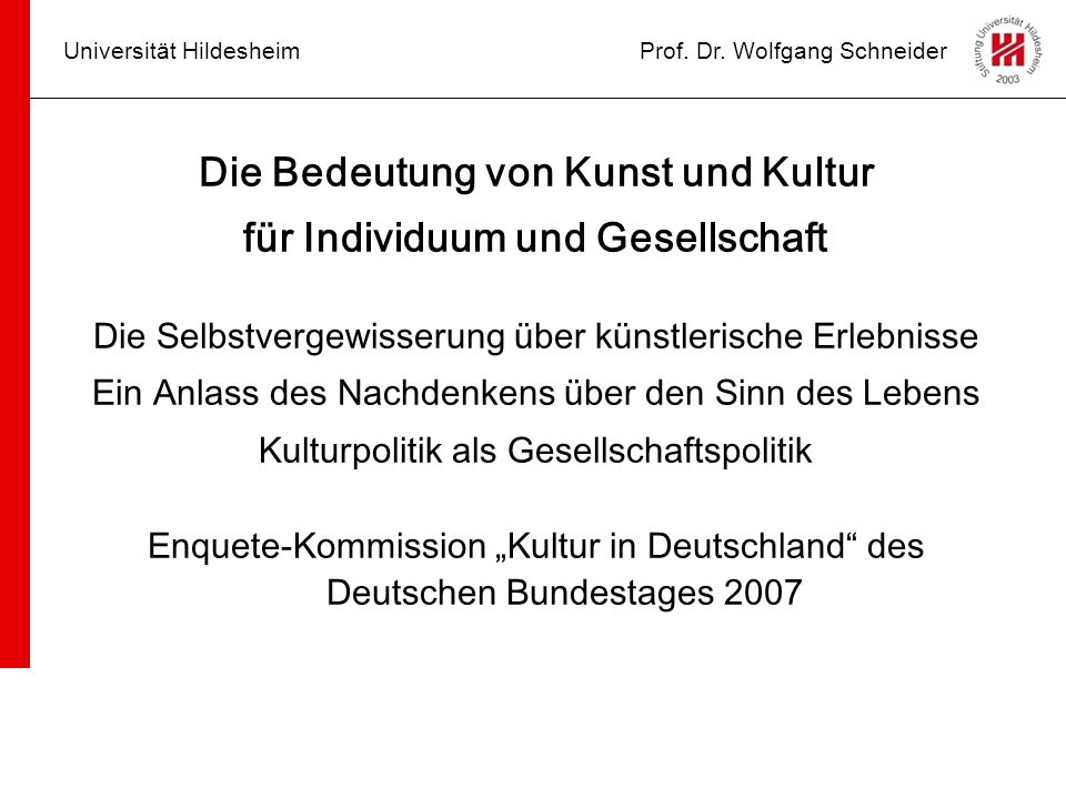Universität HildesheimProf.Dr. Wolfgang Schneider Kulturpolitik für Kinder Quote statt Zufall.