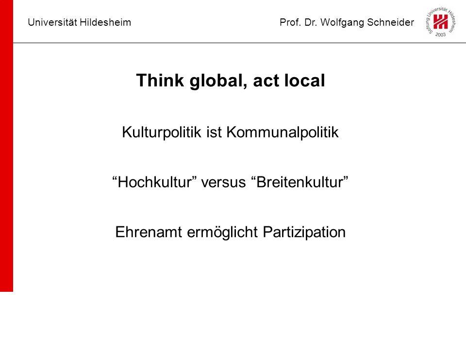 Universität HildesheimProf.Dr. Wolfgang Schneider Herausforderungen der Kulturpolitik III Erstens.