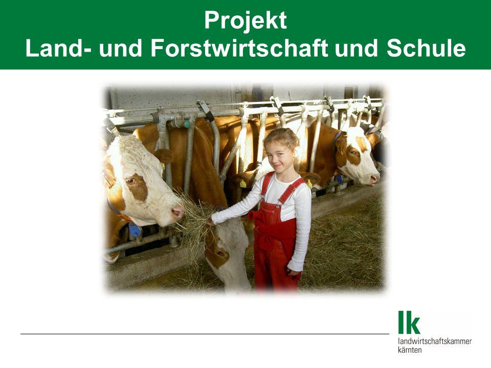 Projekt Land- und Forstwirtschaft und Schule