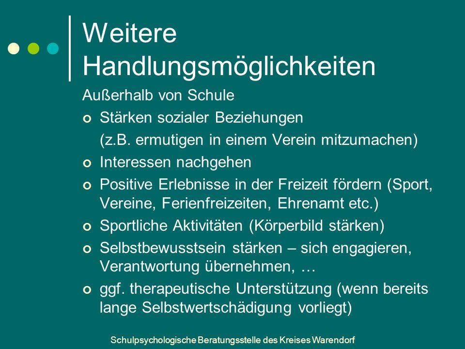 Schulpsychologische Beratungsstelle des Kreises Warendorf Weitere Handlungsmöglichkeiten Außerhalb von Schule Stärken sozialer Beziehungen (z.B.