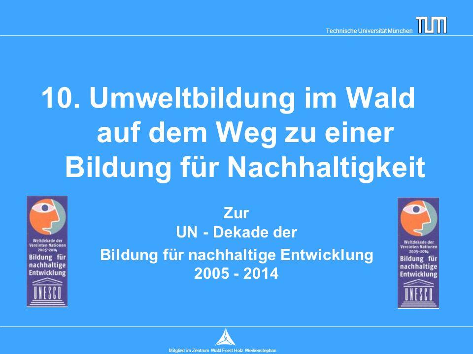 Technische Universität München Mitglied im Zentrum Wald Forst Holz Weihenstephan 10.