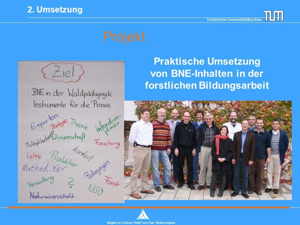 Technische Universität München Mitglied im Zentrum Wald Forst Holz Weihenstephan 2.