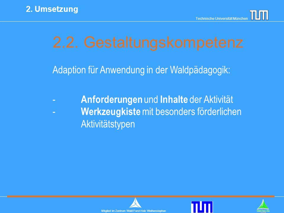 Technische Universität München Mitglied im Zentrum Wald Forst Holz Weihenstephan 2.2.
