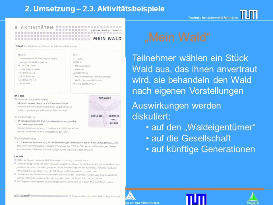 """Technische Universität München Mitglied im Zentrum Wald Forst Holz Weihenstephan """"Mein Wald 2."""