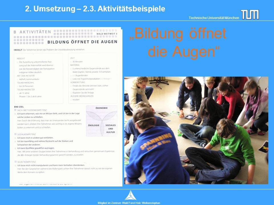 """Technische Universität München Mitglied im Zentrum Wald Forst Holz Weihenstephan """"Bildung öffnet die Augen 2."""
