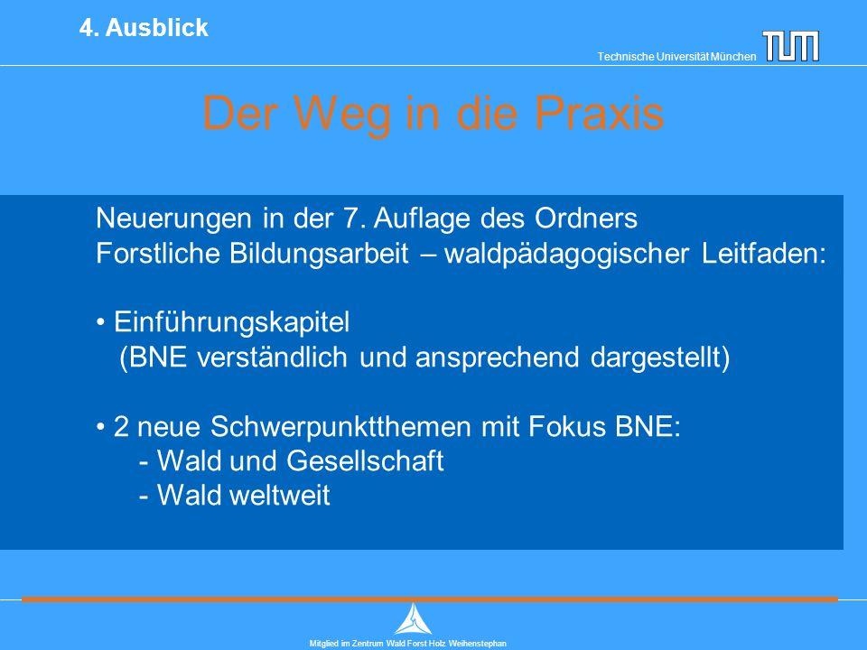 Technische Universität München Mitglied im Zentrum Wald Forst Holz Weihenstephan Der Weg in die Praxis 4.