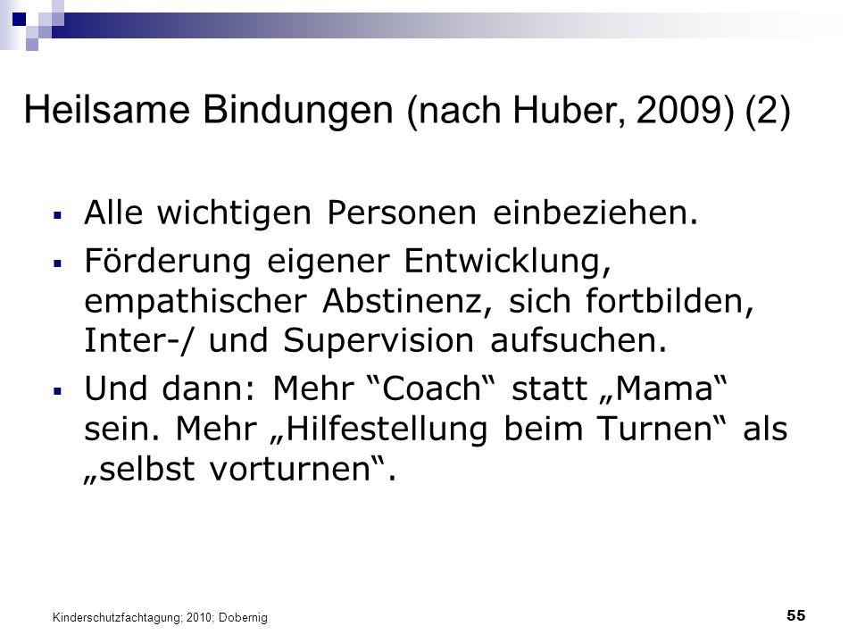 55 Heilsame Bindungen (nach Huber, 2009) (2)  Alle wichtigen Personen einbeziehen.