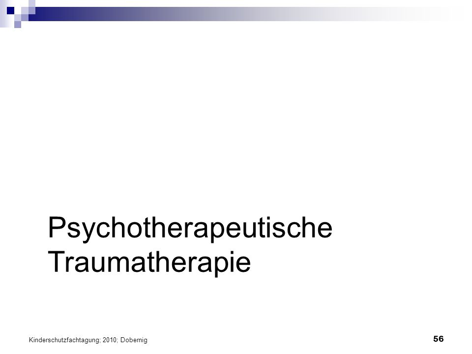 56 Psychotherapeutische Traumatherapie Kinderschutzfachtagung; 2010; Dobernig