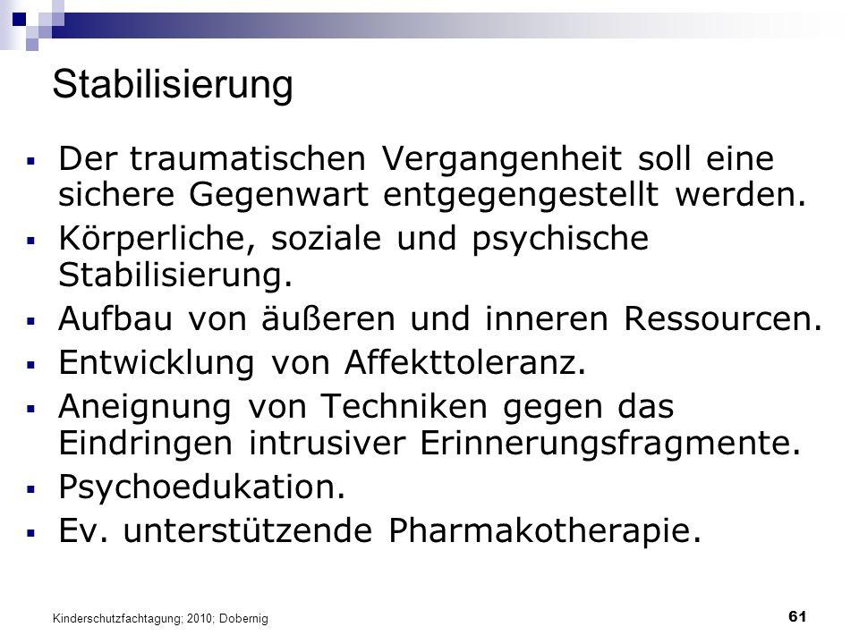 61 Stabilisierung  Der traumatischen Vergangenheit soll eine sichere Gegenwart entgegengestellt werden.