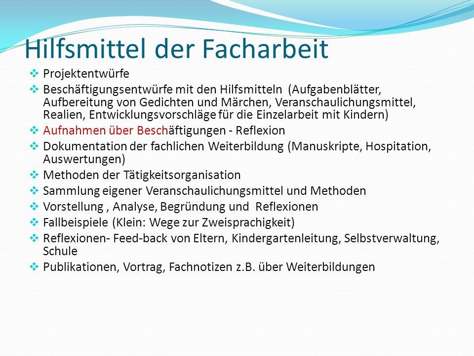 Hilfsmittel der Facharbeit  Projektentwürfe  Beschäftigungsentwürfe mit den Hilfsmitteln (Aufgabenblätter, Aufbereitung von Gedichten und Märchen, V