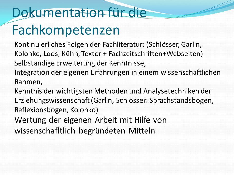 Dokumentation für die Fachkompetenzen Kontinuierliches Folgen der Fachliteratur: (Schlösser, Garlin, Kolonko, Loos, Kühn, Textor + Fachzeitschriften+W