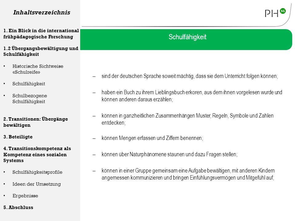 Schulfähigkeit  sind der deutschen Sprache soweit mächtig, dass sie dem Unterricht folgen können; Inhaltsverzeichnis 1. Ein Blick in die internationa