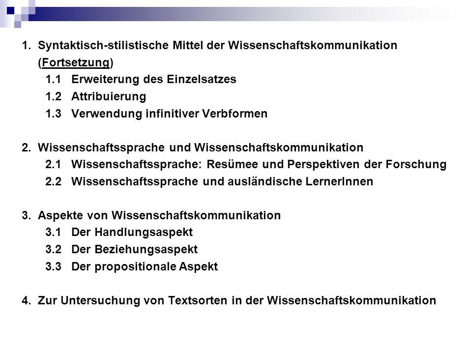 1. Syntaktisch-stilistische Mittel der Wissenschaftskommunikation (Fortsetzung) 1.1 Erweiterung des Einzelsatzes 1.2 Attribuierung 1.3 Verwendung infi