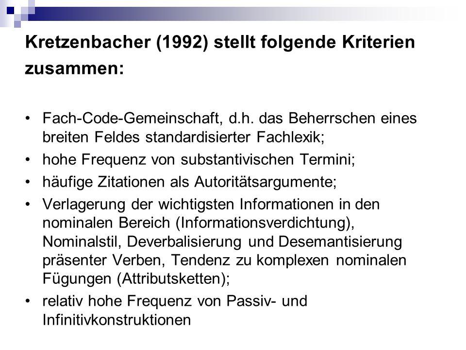Kretzenbacher (1992) stellt folgende Kriterien zusammen: Fach-Code-Gemeinschaft, d.h.