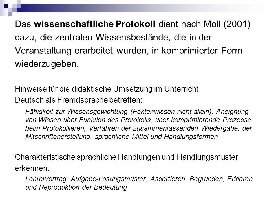 Das wissenschaftliche Protokoll dient nach Moll (2001) dazu, die zentralen Wissensbestände, die in der Veranstaltung erarbeitet wurden, in komprimierter Form wiederzugeben.