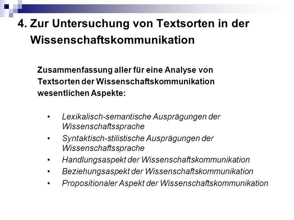 4. Zur Untersuchung von Textsorten in der Wissenschaftskommunikation Zusammenfassung aller für eine Analyse von Textsorten der Wissenschaftskommunikat