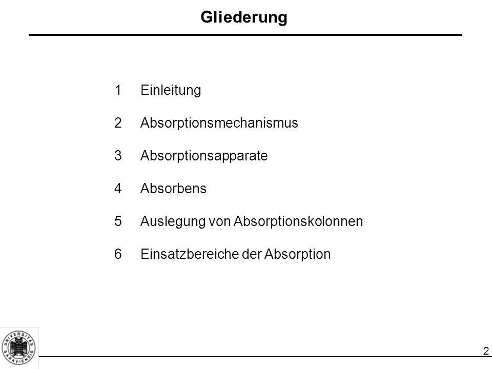 13 Die molaren Beladungen sind folgendermaßen definiert: Phasengleichgewicht X i : Molare Beladung des Absorbens mit dem Absorptiv [kmol/ kmol] Y i : Molare Beladung des Gases mit dem Absorptiv [kmol/ kmol] N i : Molare Stoffmenge der zu absorbierenden Komponente i (Absorptiv) [kmol] N 1 : Molare Stoffmenge des Absorbens [kmol] N g : Molare Stoffmenge des Inertgases (Trägergas) [kmol] bzw.(2-9) Für die Umrechnung der Molenanteile in die Beladungen gilt: bzw.(2-10)