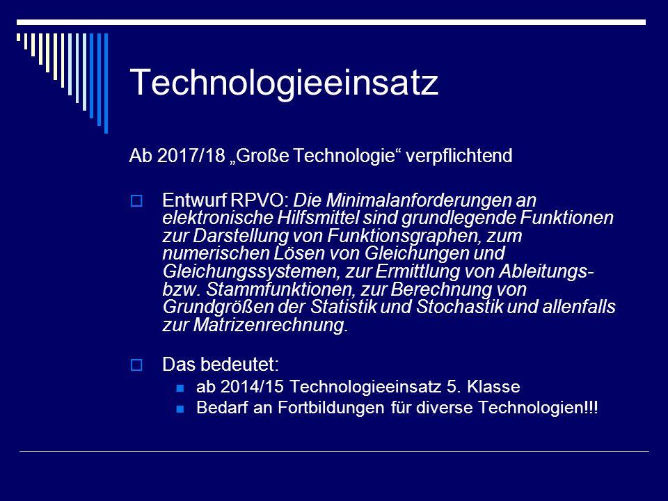 """Technologieeinsatz Ab 2017/18 """"Große Technologie"""" verpflichtend  Entwurf RPVO: Die Minimalanforderungen an elektronische Hilfsmittel sind grundlegend"""