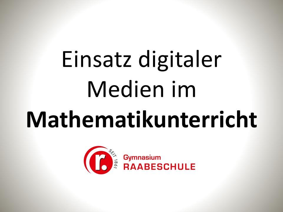 Einsatz digitaler Medien im Mathematikunterricht