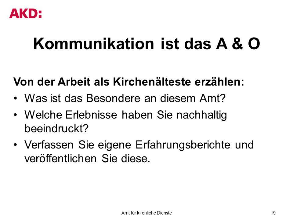 Kommunikation ist das A & O Von der Arbeit als Kirchenälteste erzählen: Was ist das Besondere an diesem Amt.