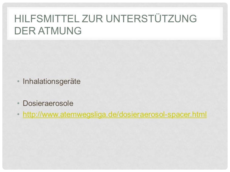 HILFSMITTEL ZUR UNTERSTÜTZUNG DER ATMUNG Inhalationsgeräte Dosieraerosole http://www.atemwegsliga.de/dosieraerosol-spacer.html