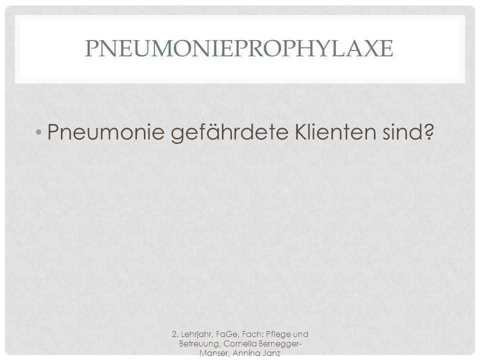 PNEUMONIEPROPHYLAXE Pneumonie gefährdete Klienten sind.