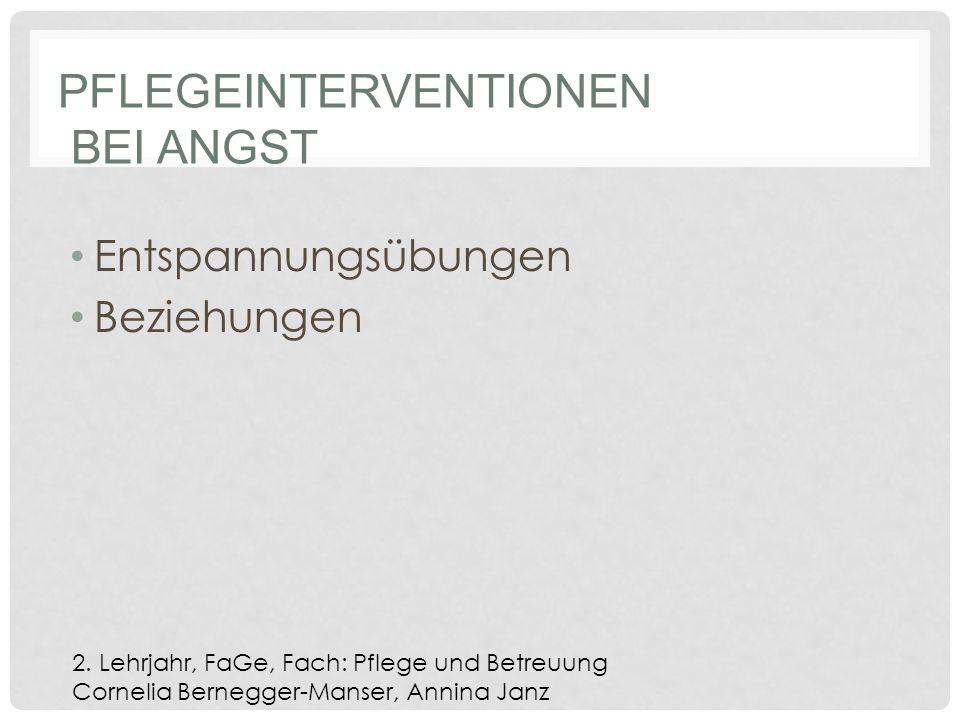 PFLEGEINTERVENTIONEN BEI ANGST Entspannungsübungen Beziehungen 2.