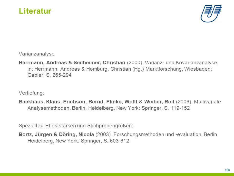 168 Literatur Varianzanalyse Herrmann, Andreas & Seilheimer, Christian (2000).