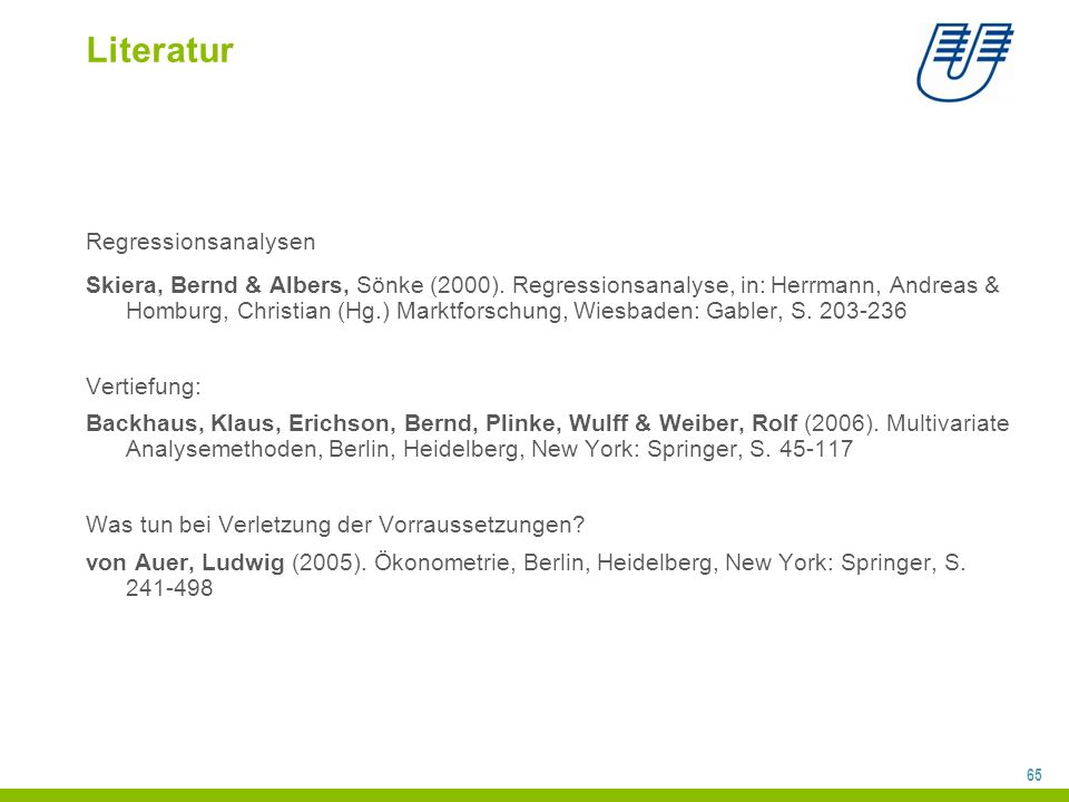 65 Literatur Regressionsanalysen Skiera, Bernd & Albers, Sönke (2000).