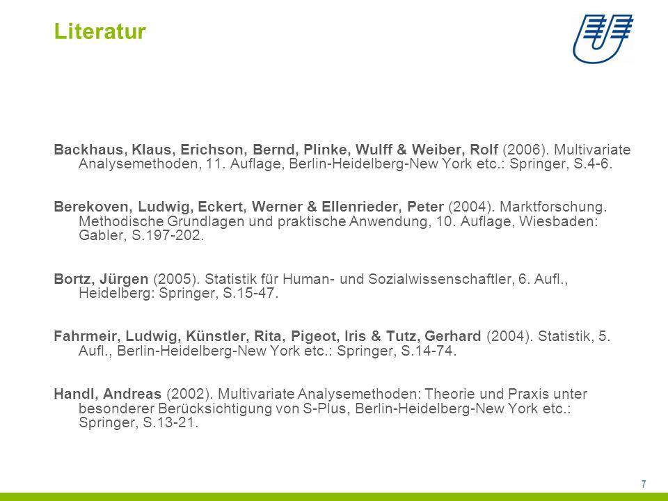 7 Literatur Backhaus, Klaus, Erichson, Bernd, Plinke, Wulff & Weiber, Rolf (2006).