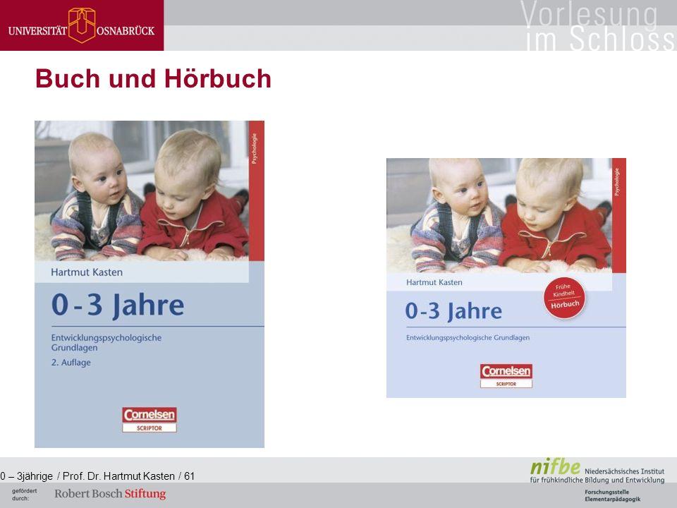 0 – 3jährige / Prof. Dr. Hartmut Kasten / 61 Buch und Hörbuch