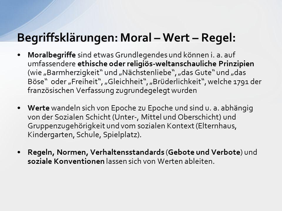 Begriffsklärungen: Moral – Wert – Regel: Moralbegriffe sind etwas Grundlegendes und können i.