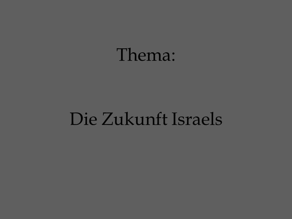 Thema: Die Zukunft Israels