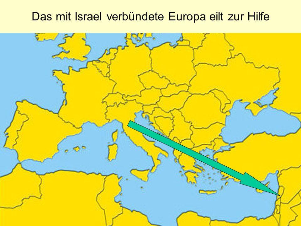 Das mit Israel verbündete Europa eilt zur Hilfe