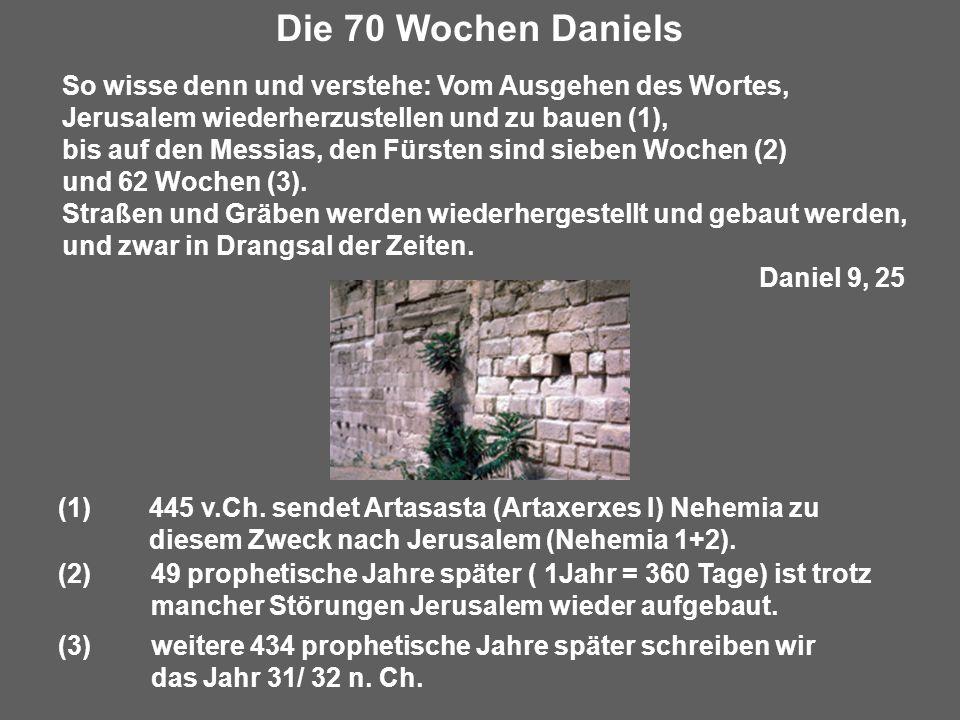 So wisse denn und verstehe: Vom Ausgehen des Wortes, Jerusalem wiederherzustellen und zu bauen (1), bis auf den Messias, den Fürsten sind sieben Wochen (2) und 62 Wochen (3).
