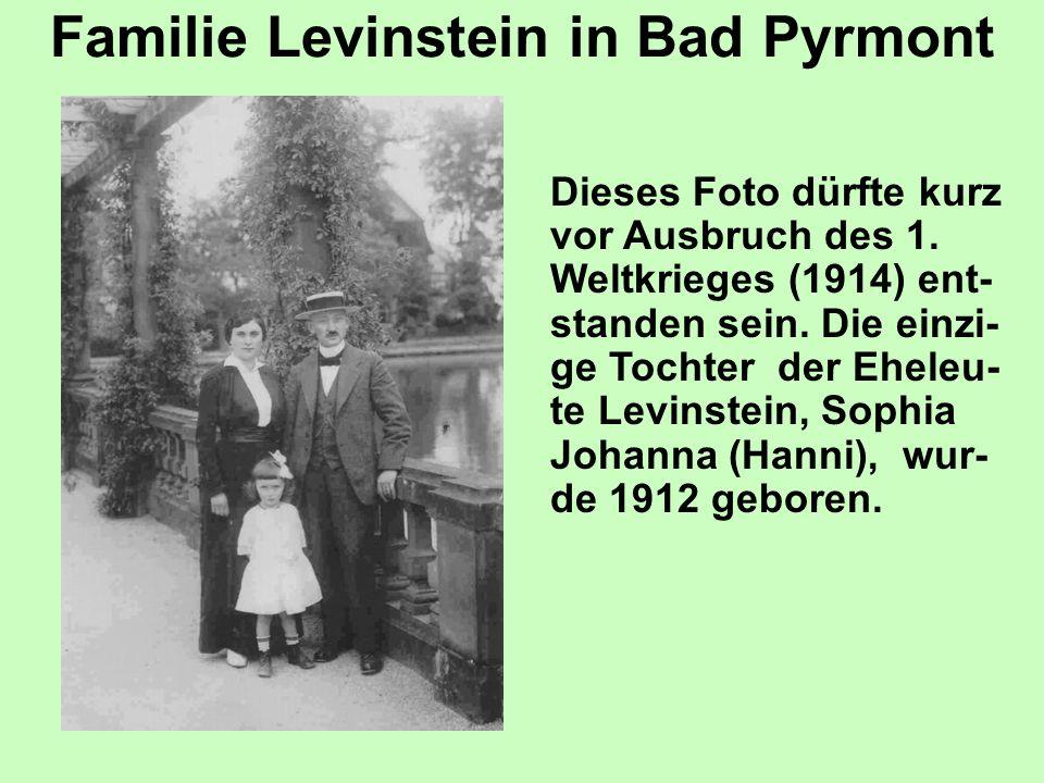 Familie Levinstein in Bad Pyrmont Dieses Foto dürfte kurz vor Ausbruch des 1. Weltkrieges (1914) ent- standen sein. Die einzi- ge Tochter der Eheleu-