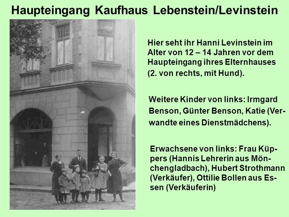 Haupteingang Kaufhaus Lebenstein/Levinstein Hier seht ihr Hanni Levinstein im Alter von 12 – 14 Jahren vor dem Haupteingang ihres Elternhauses (2.