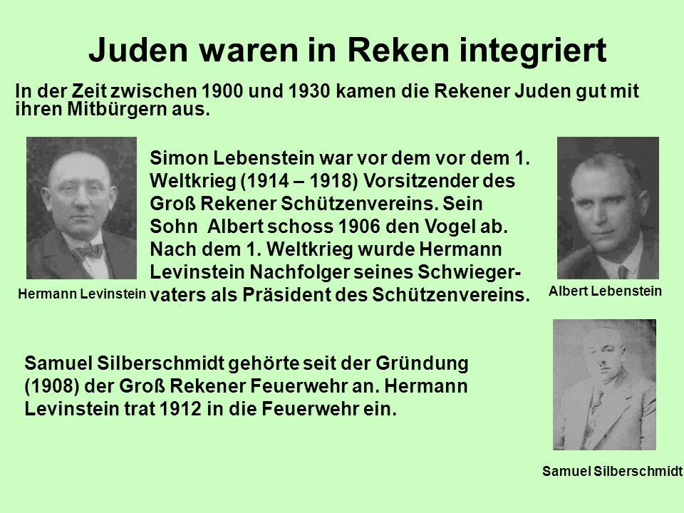 Juden waren in Reken integriert In der Zeit zwischen 1900 und 1930 kamen die Rekener Juden gut mit ihren Mitbürgern aus. Simon Lebenstein war vor dem