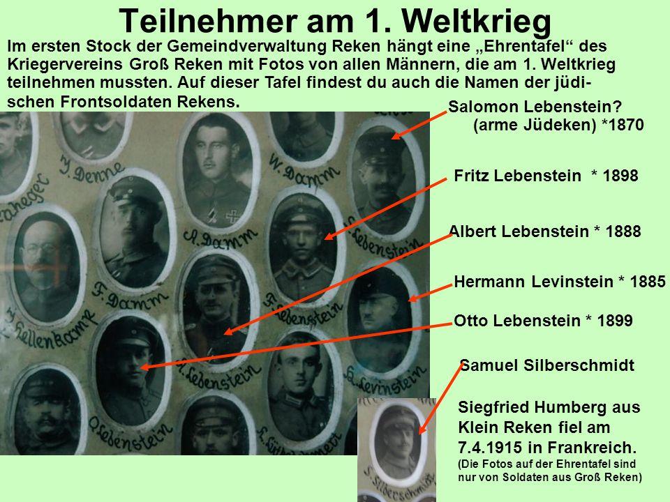 Teilnehmer am 1. Weltkrieg Salomon Lebenstein? (arme Jüdeken) *1870 Fritz Lebenstein * 1898 Albert Lebenstein * 1888 Hermann Levinstein * 1885 Otto Le