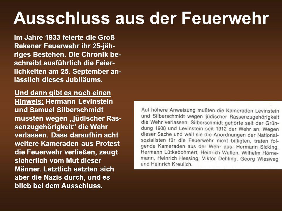 Ausschluss aus der Feuerwehr Im Jahre 1933 feierte die Groß Rekener Feuerwehr ihr 25-jäh- riges Bestehen. Die Chronik be- schreibt ausführlich die Fei