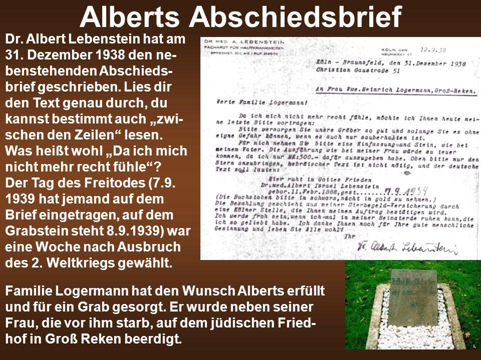 Alberts Abschiedsbrief Dr. Albert Lebenstein hat am 31. Dezember 1938 den ne- benstehenden Abschieds- brief geschrieben. Lies dir den Text genau durch