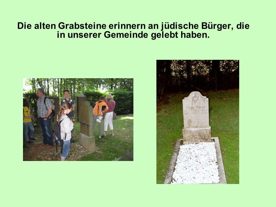 Die alten Grabsteine erinnern an jüdische Bürger, die in unserer Gemeinde gelebt haben.