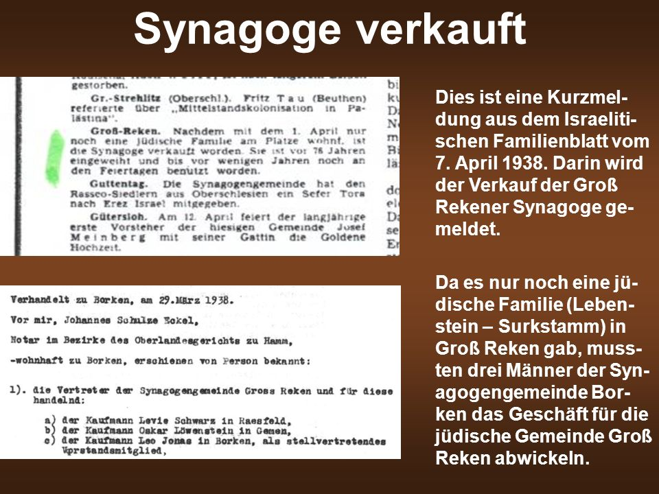 Synagoge verkauft Dies ist eine Kurzmel- dung aus dem Israeliti- schen Familienblatt vom 7. April 1938. Darin wird der Verkauf der Groß Rekener Synago