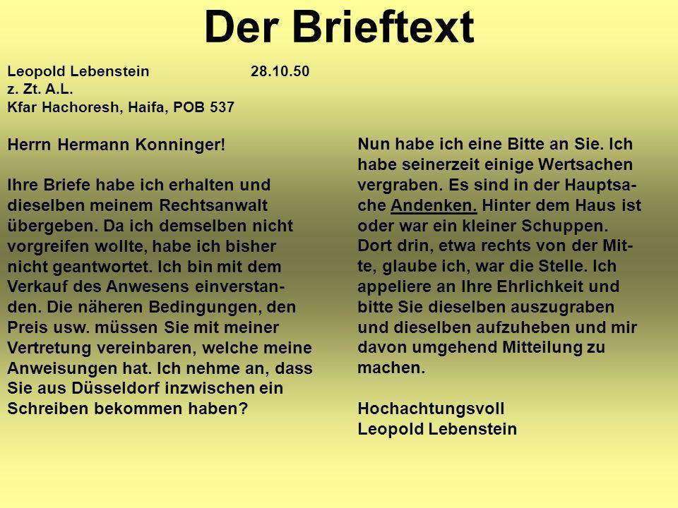 Der Brieftext Leopold Lebenstein 28.10.50 z. Zt. A.L. Kfar Hachoresh, Haifa, POB 537 Herrn Hermann Konninger! Ihre Briefe habe ich erhalten und diesel