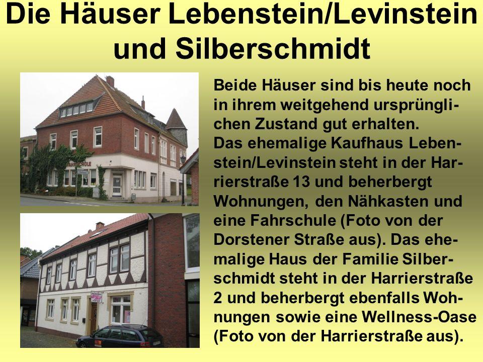 Die Häuser Lebenstein/Levinstein und Silberschmidt Beide Häuser sind bis heute noch in ihrem weitgehend ursprüngli- chen Zustand gut erhalten.